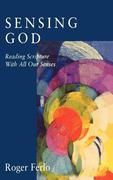 Sensing God: Reading Scripture with All of Our Senses