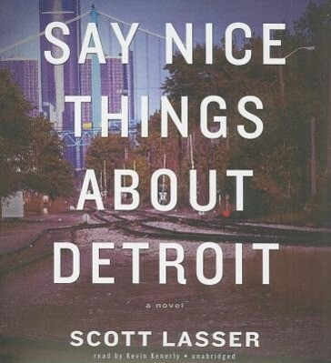 Say Nice Things about Detroit als Hörbuch CD