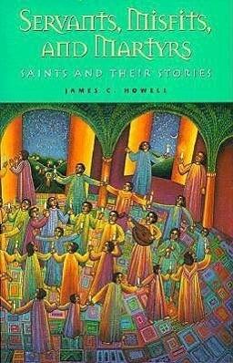 Servants, Misfits, and Martyrs: Saints and Their Stories als Taschenbuch