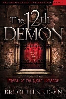 The Twelfth Demon: Mark of the Wolf Dragon als Taschenbuch