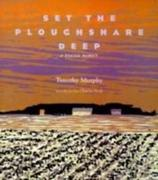 Set the Ploughshare Deep: Prairie Memoir