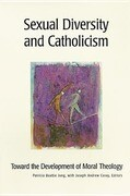 Sexual Diversity and Catholicism: Toward the Development of Moral Theology