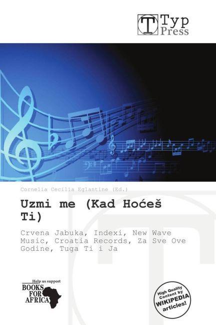 Uzmi Me (Kad Ho E Ti) als Taschenbuch von