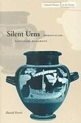 Silent Urns: Romanticism, Hellenism, Modernity