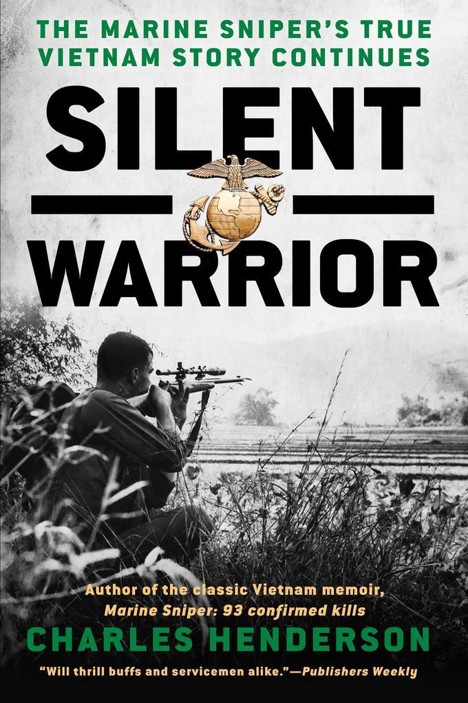 Silent Warrior: The Marine Sniper's Vietnam Story Continues als Taschenbuch