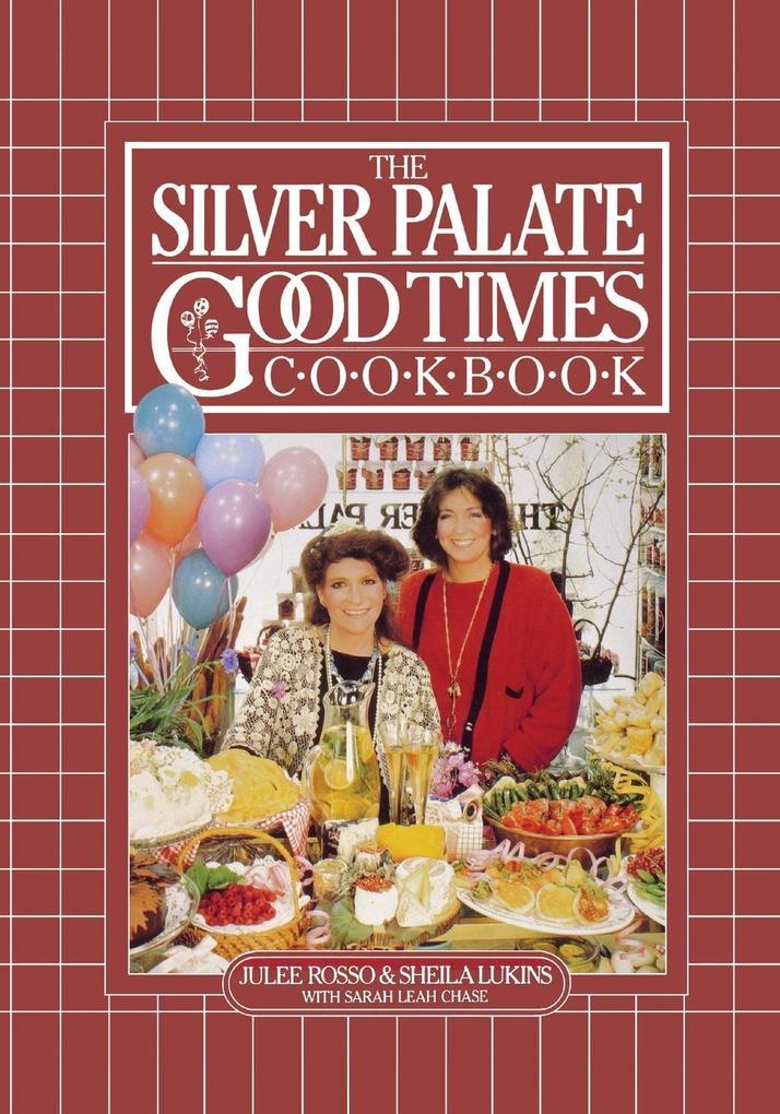 The Silver Palate Good Times Cookbook als Taschenbuch