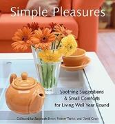 Simple Pleasures: Soothing Suggestions & Small Comforts for Living Well Year Round (Comforts, Self-Care, Inspired Ideas for Nesting at H
