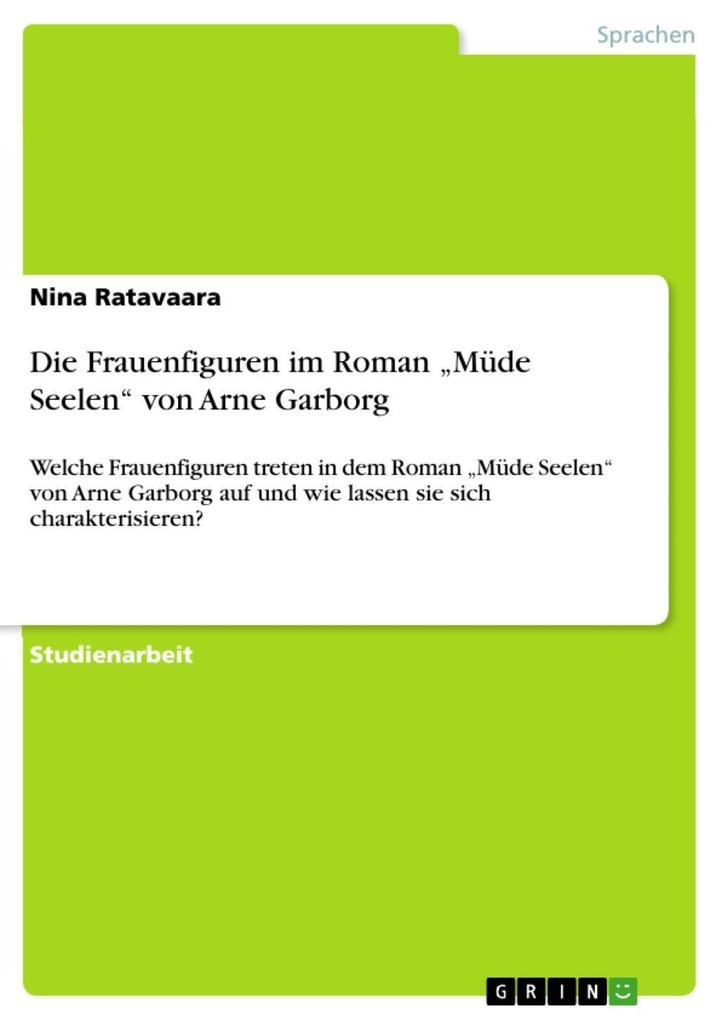 """Die Frauenfiguren im Roman """"Müde Seelen"""" von Arne Garborg als eBook epub"""