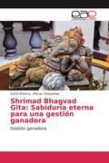 Shrimad Bhagvad Gita: Sabiduría eterna para una gestión ganadora