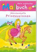 Mein schönstes Malbuch. Märchenhafte Prinzessinnen