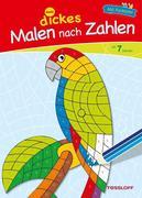 Malbuch: Mein dickes Malen nach Zahlen. Ab 7 Jahren