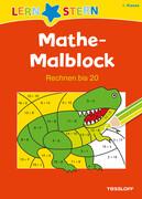 Lernstern: Mathe-Malblock 1. Klasse. Rechnen bis 20