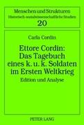 Ettore Cordin: Das Tagebuch eines k. u. k. Soldaten im Ersten Weltkrieg