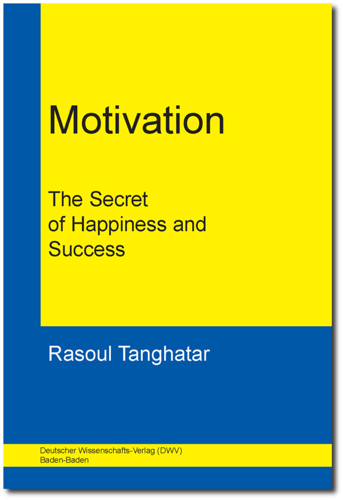 Motivation. The Secret of Happiness and Success...