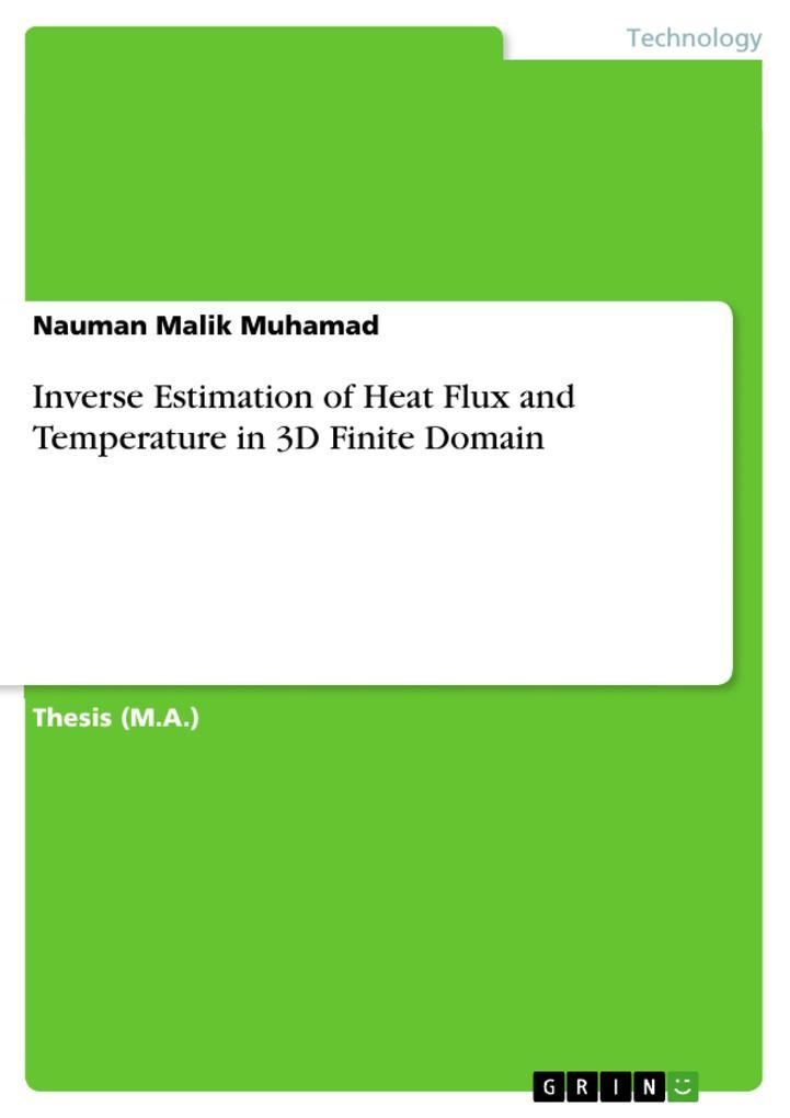 Inverse Estimation of Heat Flux and Temperature in 3D Finite Domain als eBook epub