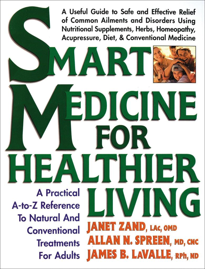 Smart Medicine for Healthier Living: A Practical A-To-Z Reference to Natural and Conventional Treatments als Taschenbuch
