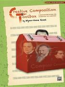 Creative Composition Toolbox, Bk 4: A Step-By-Step Guide for Learning to Compose
