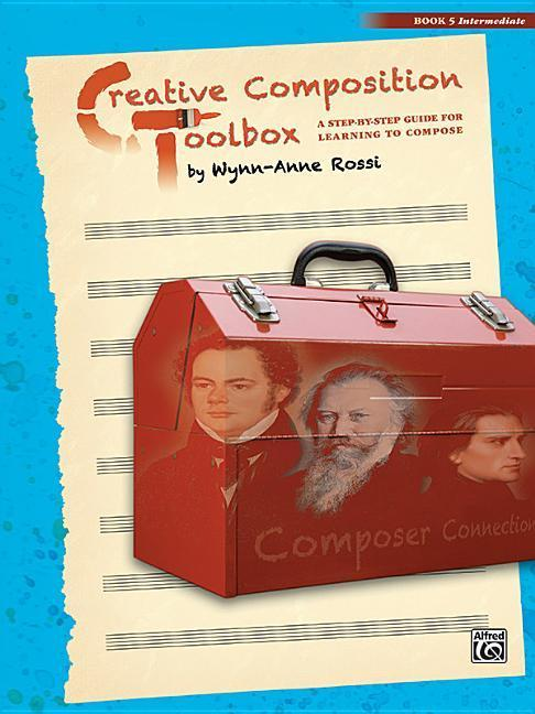Creative Composition Toolbox, Bk 5: A Step-By-Step Guide for Learning to Compose als Taschenbuch