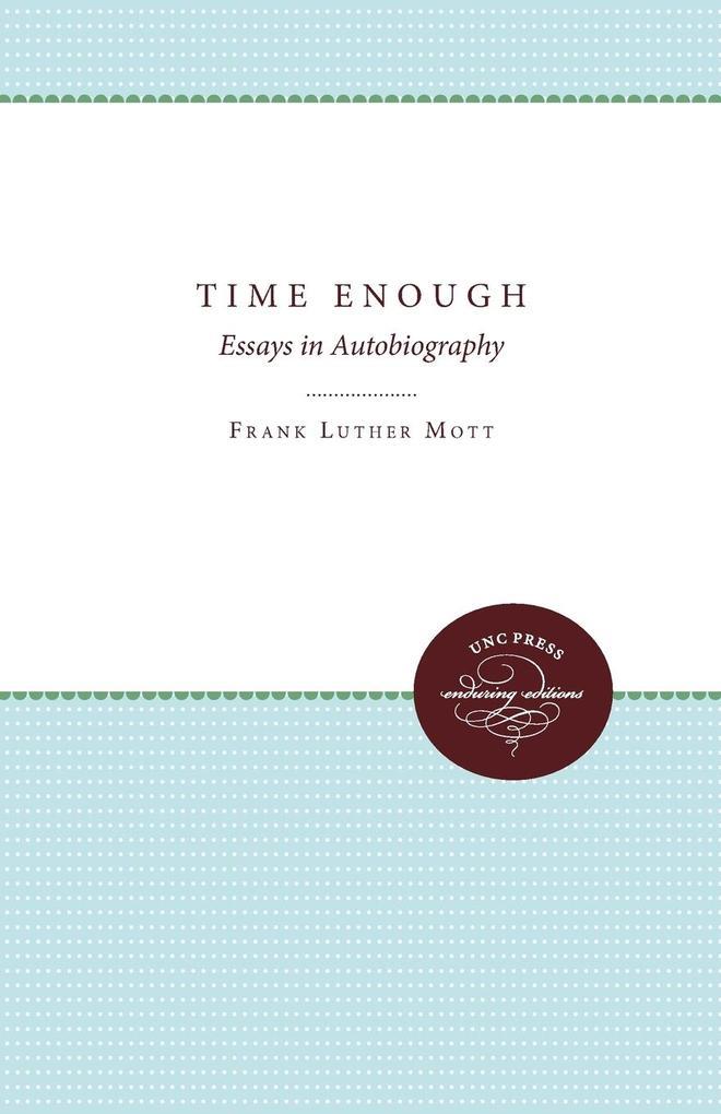 Time Enough als Taschenbuch von Frank Luther Mott