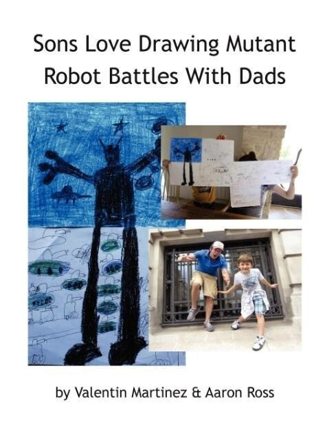 Sons Love Drawing Mutant Robot Battles With Dad...