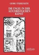 Die Engel in der altchristlichen Kunst