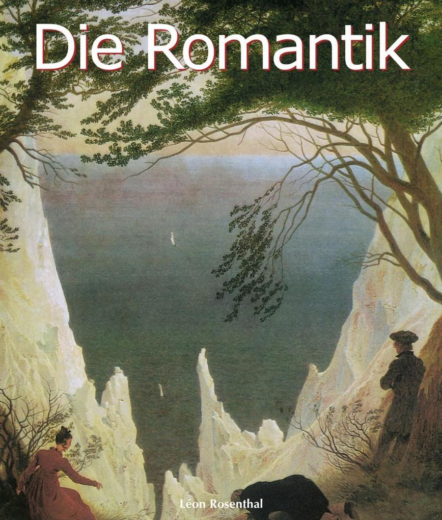 Die Romantik als eBook Download von Léon Rosenthal - Léon Rosenthal