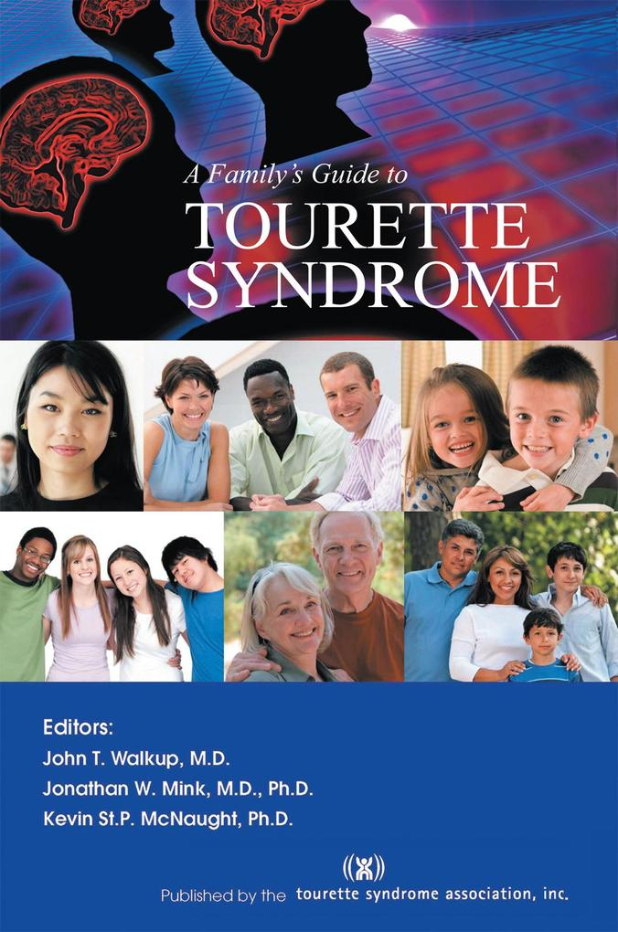 A Family´s Guide to Tourette Syndrome als eBook...