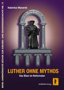 Luther ohne Mythos