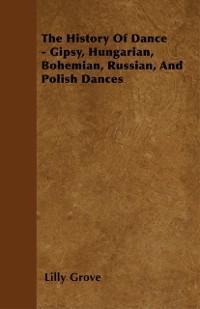 History Of Dance - Gipsy, Hungarian, Bohemian, ...