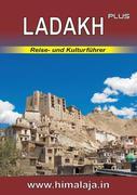 LADAKH plus: Reise- und Kulturführer über Ladakh und die angrenzenden Regionen Changthang, Nubra, Purig, Zanskar (Himalaja / Himalaya)