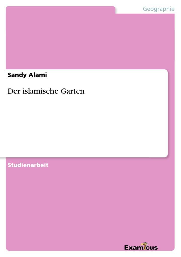 Der islamische Garten als Buch von Sandy Alami