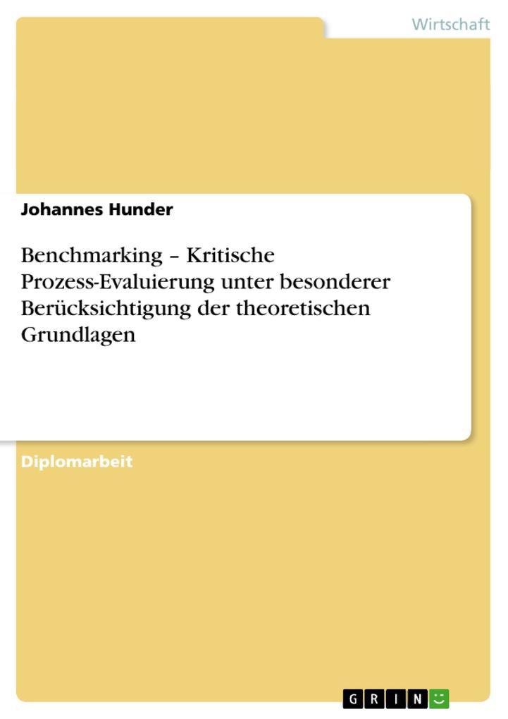 Benchmarking - Kritische Prozess-Evaluierung unter besonderer Berücksichtigung der theoretischen Grundlagen als Buch (kartoniert)