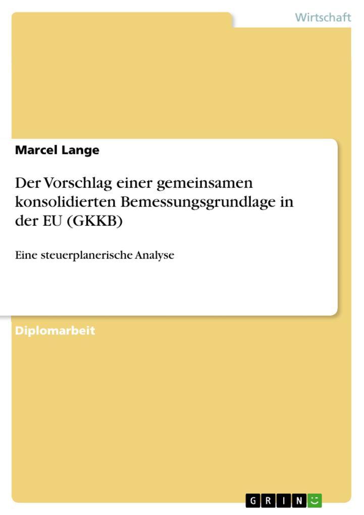 Der Vorschlag einer gemeinsamen konsolidierten Bemessungsgrundlage in der EU (GKKB) als eBook pdf