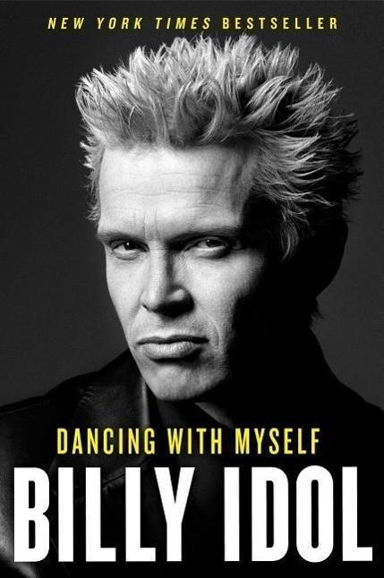 Dancing with Myself als Buch von Billy Idol