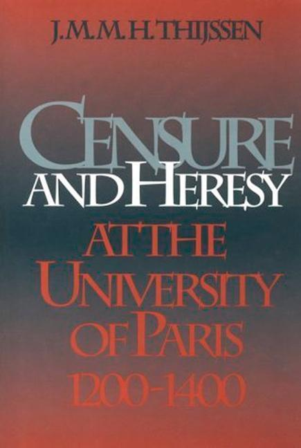 Censure and Heresy at the University of Paris, ...
