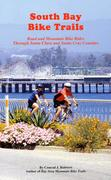 South Bay Bike Trails: Road and Mountain Bicycle Rides Through Santa Clara and Santa Cruz Counties