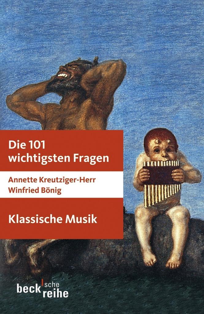 Die 101 wichtigsten Fragen: Klassische Musik als eBook