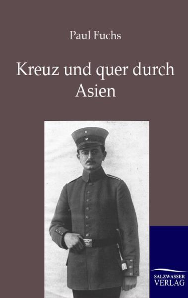 Kreuz und quer durch Asien als Buch von Paul Fuchs