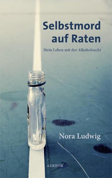 Selbstmord auf Raten als Buch von Nora Ludwig