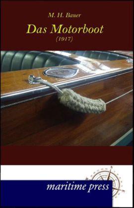 Das Motorboot (1917) als Buch von M. H. Bauer