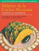 Deleites de la Cocina Mexicana: Healthy Mexican American Cooking