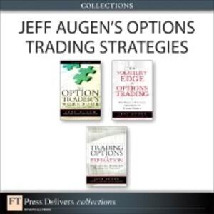 Jeff Augen´s Options Trading Strategies (Collec...