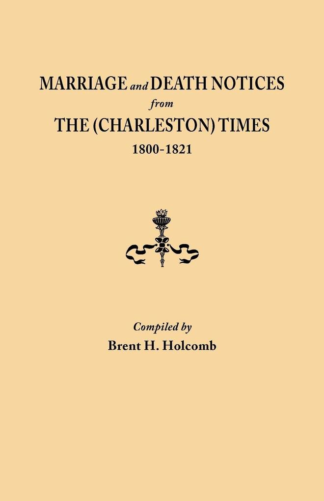 Marriage and Death Notices from The (Charleston...
