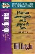 Cristiano y La Obediencia, El (Grado 6): Living Daily in God's Grace: Step 6