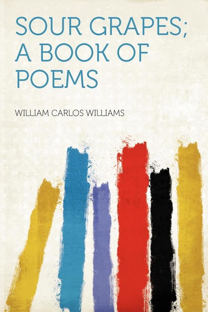 Sour Grapes; a Book of Poems als Taschenbuch vo...