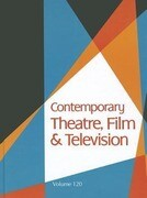 Contemporary Theatre, Film and Television, Volume 120: A Biographical Guide Featuring Performers, Directors, Writers, Producers, Designers, Managers,