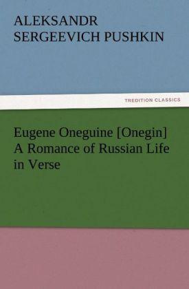 Eugene Oneguine [Onegin] A Romance of Russian L...