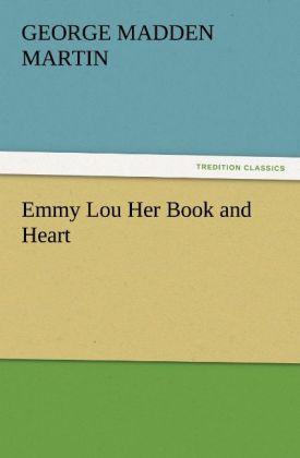 Emmy Lou Her Book and Heart als Buch von George...