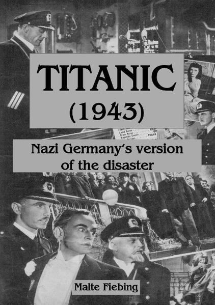 TITANIC (1943): als Buch von Malte Fiebing