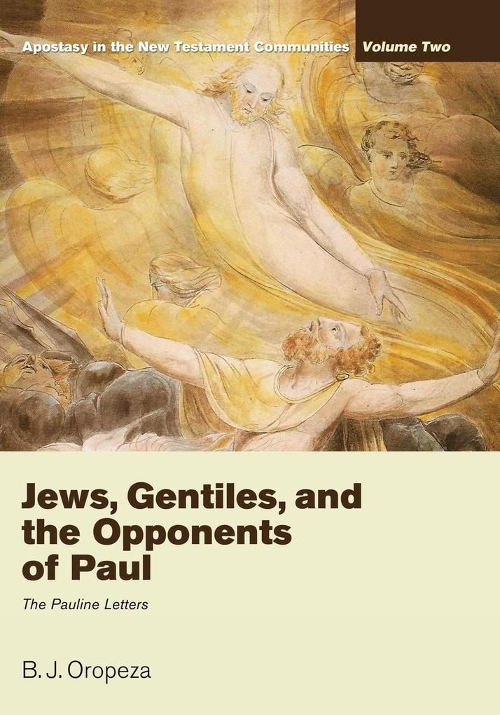 Jews, Gentiles, and the Opponents of Paul als T...